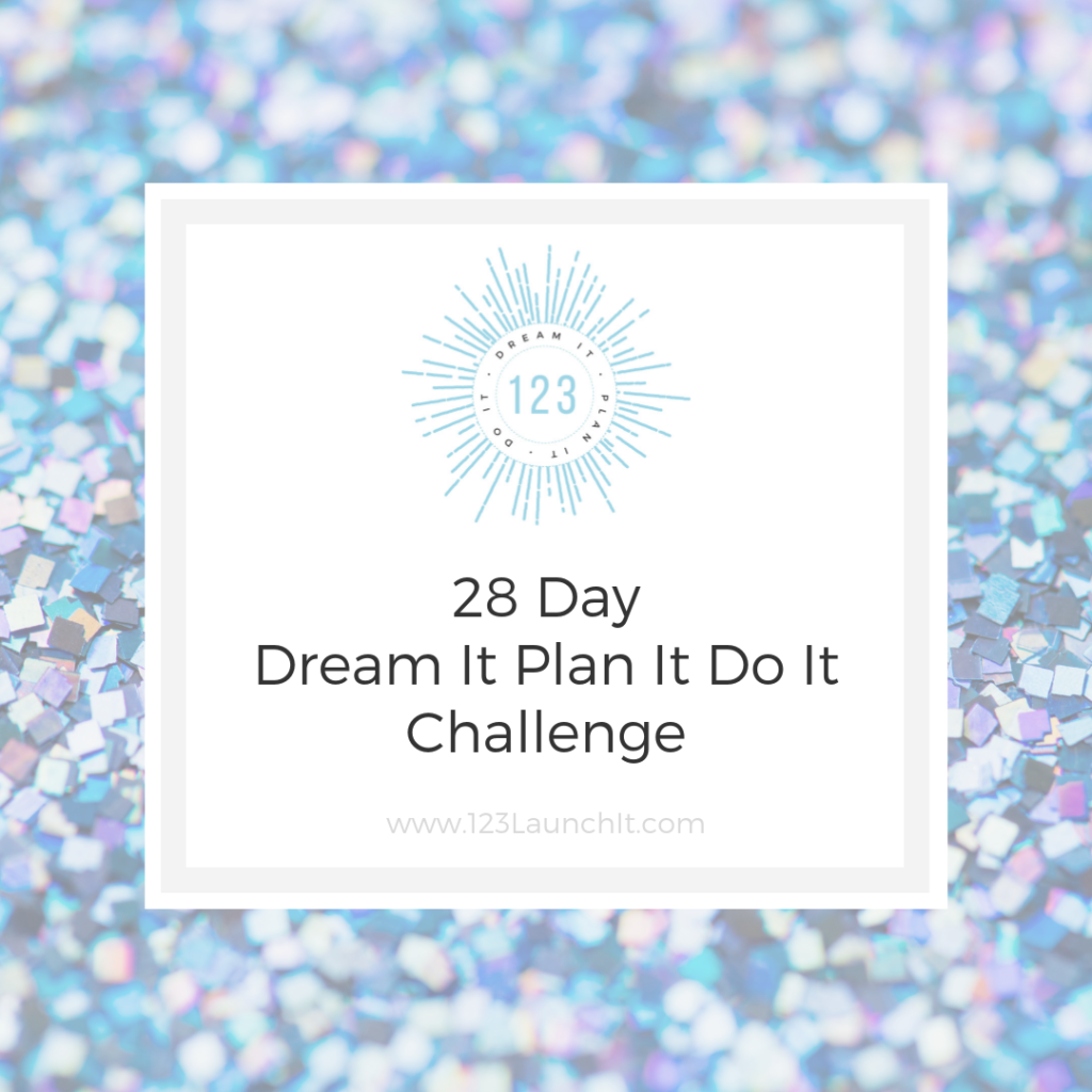 28 Day Dream It Plan It Do It Challenge