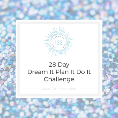 28 Day Dream It Do It Challenge