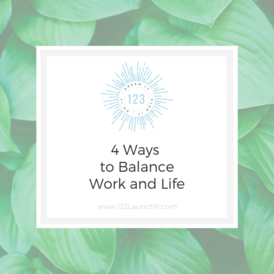 4 Ways to Balance Work and Life