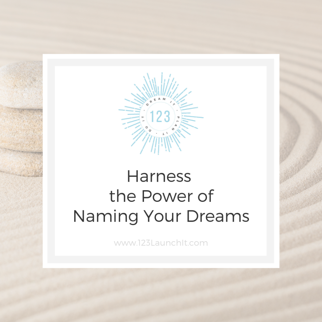 Harness the Power of Naming Your Dream