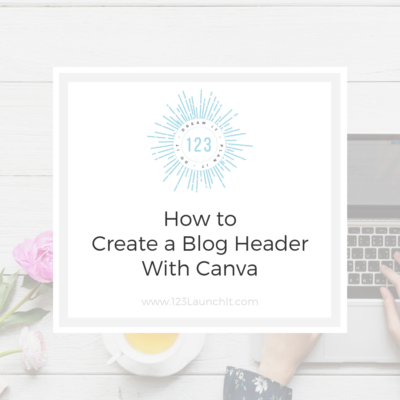 How to Create a Blog Header Using Canva