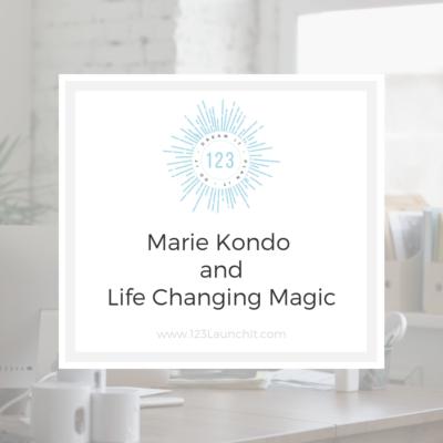 Marie Kondo and Life Changing Magic